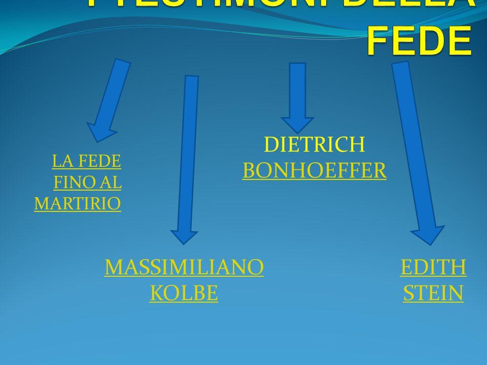 LA FEDE FINO AL MARTIRIO DIETRICH BONHOEFFER BONHOEFFER MASSIMILIANO KOLBE EDITH STEIN