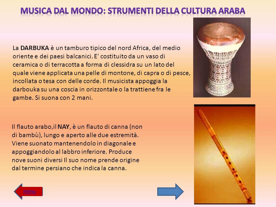 La DARBUKA è un tamburo tipico del nord Africa, del medio oriente e dei paesi balcanici. E' costituito da un vaso di ceramica o di terracotta a forma