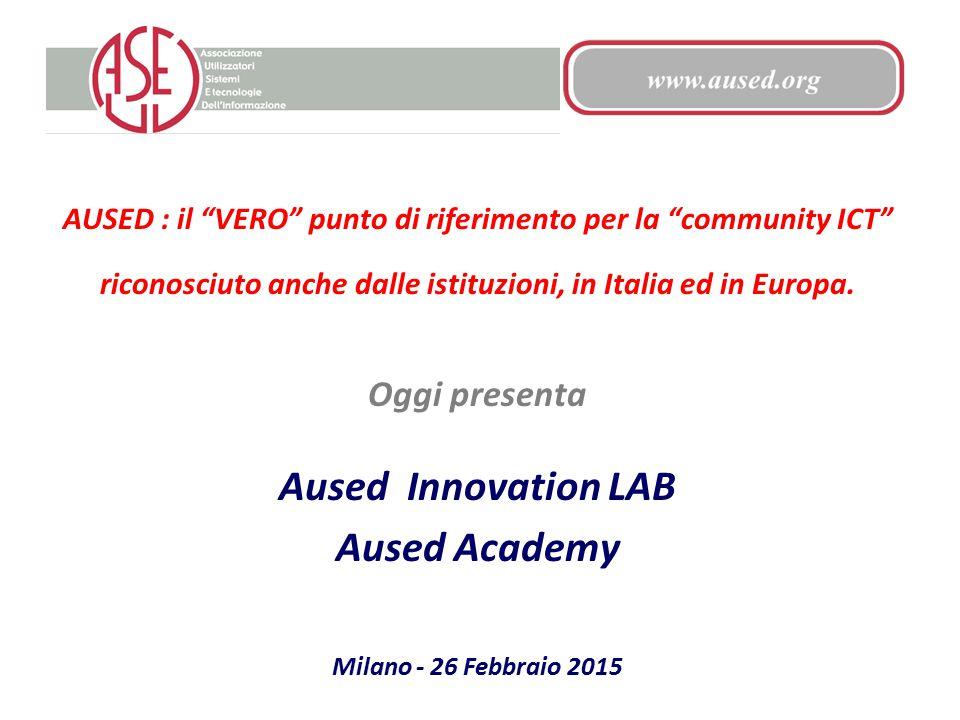 """AUSED : il """"VERO"""" punto di riferimento per la """"community ICT"""" riconosciuto anche dalle istituzioni, in Italia ed in Europa. Oggi presenta Aused Innova"""