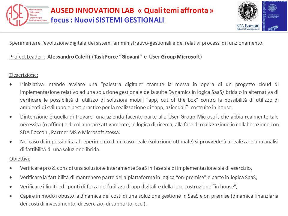 Sperimentare l'evoluzione digitale dei sistemi amministrativo-gestionali e dei relativi processi di funzionamento. Project Leader : Alessandro Caleffi