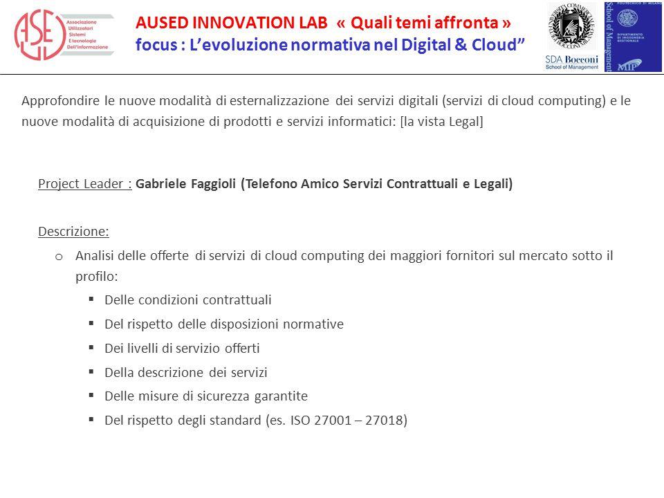 """AUSED INNOVATION LAB « Quali temi affronta » focus : L'evoluzione normativa nel Digital & Cloud"""" Approfondire le nuove modalità di esternalizzazione d"""