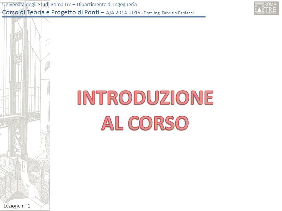 Università degli Studi Roma Tre – Dipartimento di Ingegneria Corso di Teoria e Progetto di Ponti – A/A 2014-2015 - Dott.