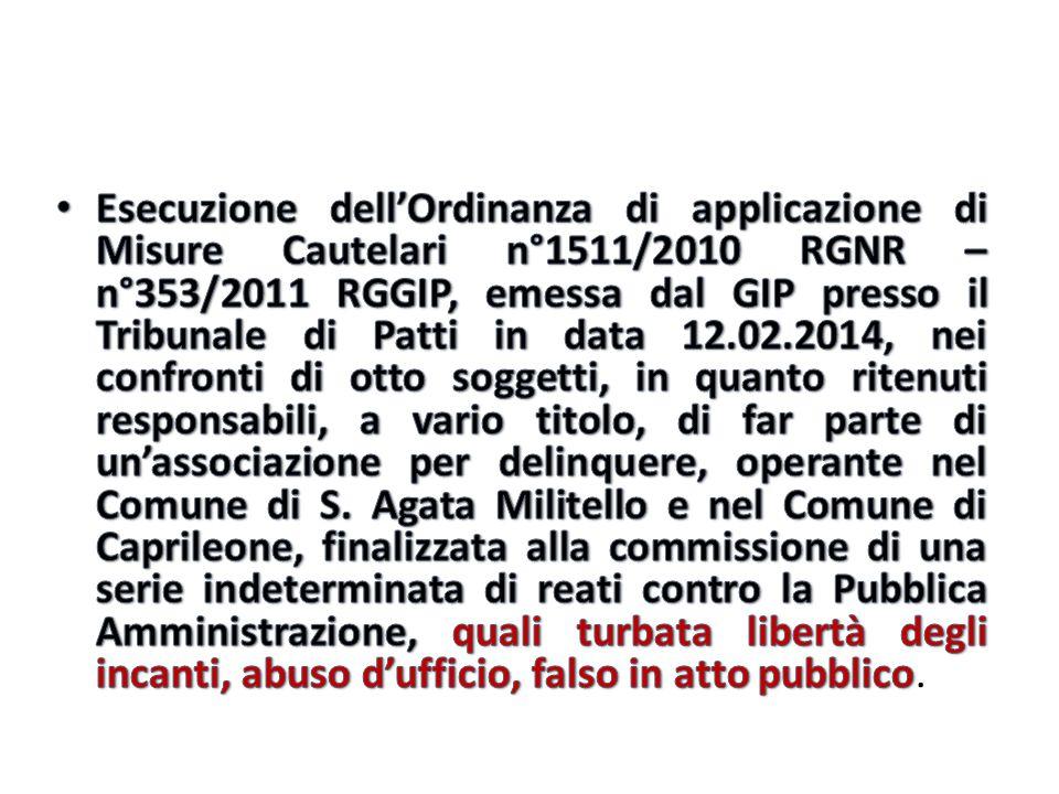 Arresti Domjciliari: – CONTIGUGLIA Giuseppe, ingegnere, dirigente dell'Area Strategia e Sviluppo Territoriale del comune di Sant' Agata di Militello.