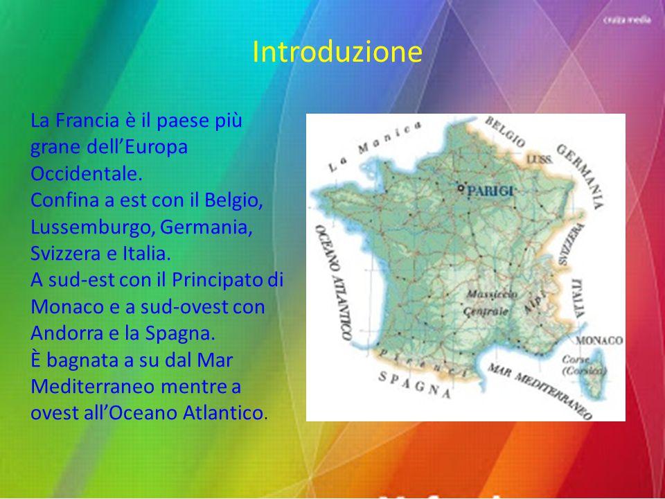 Introduzione La Francia è il paese più grane dell'Europa Occidentale. Confina a est con il Belgio, Lussemburgo, Germania, Svizzera e Italia. A sud-est