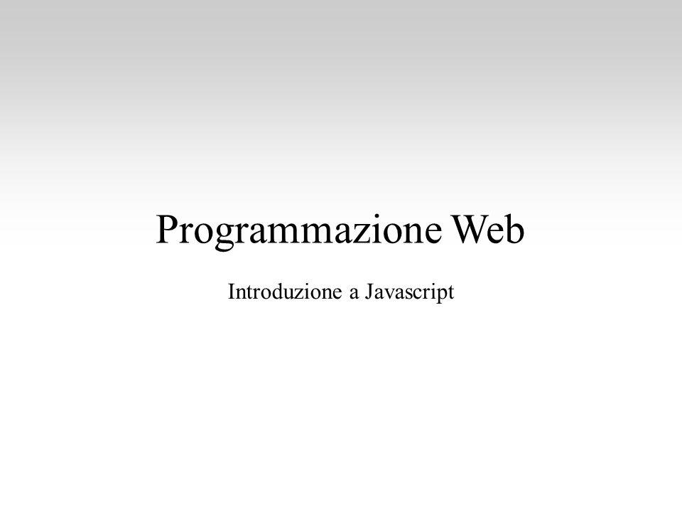 Programmazione Web Introduzione a Javascript