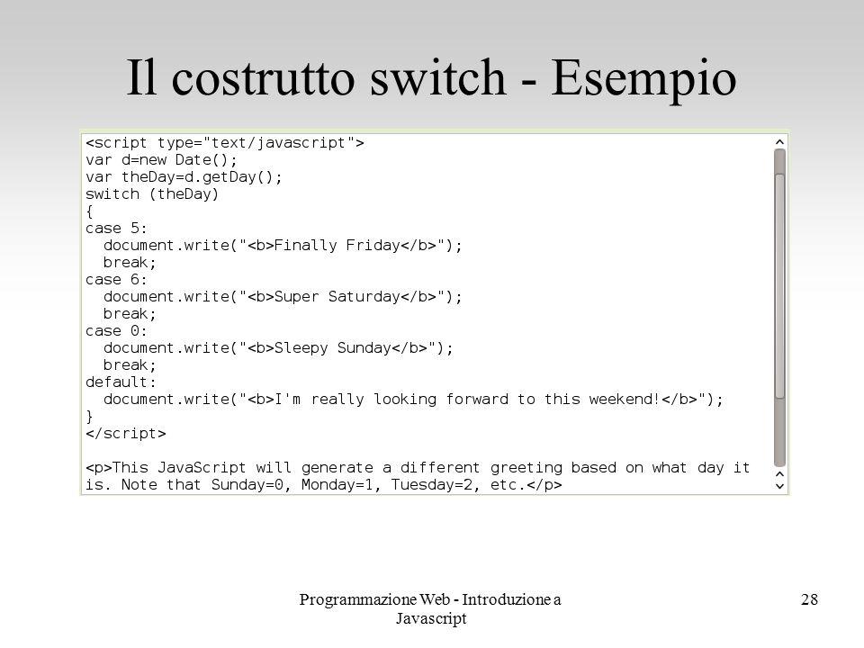 Programmazione Web - Introduzione a Javascript 28 Il costrutto switch - Esempio