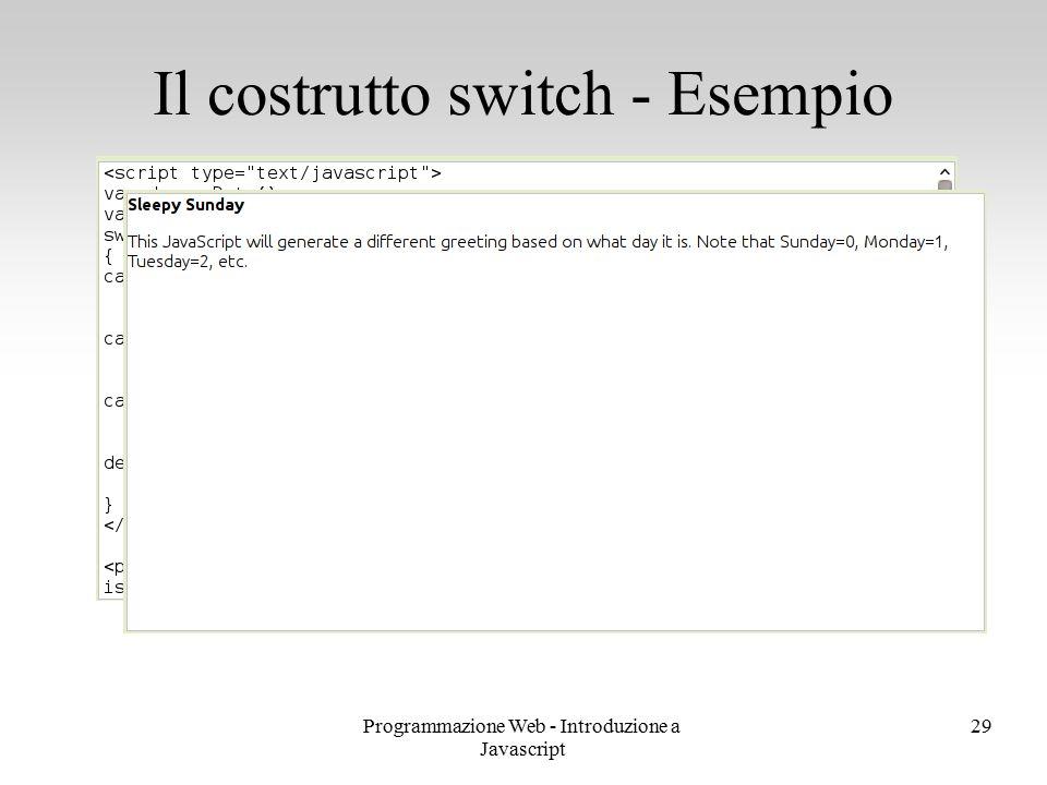Programmazione Web - Introduzione a Javascript 29 Il costrutto switch - Esempio