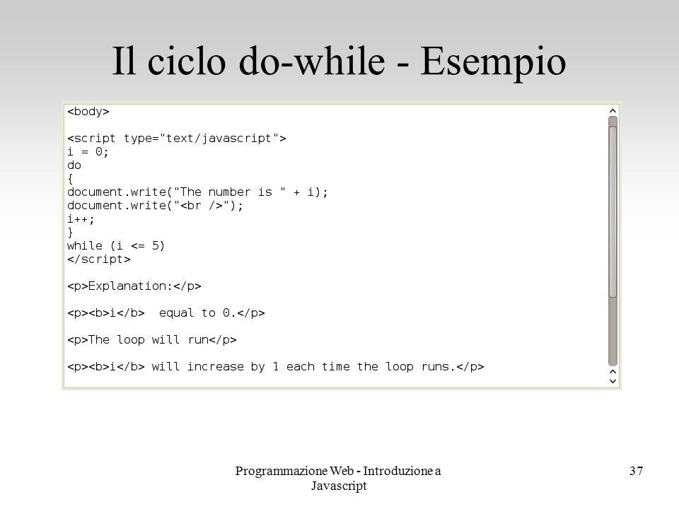 Programmazione Web - Introduzione a Javascript 37 Il ciclo do-while - Esempio