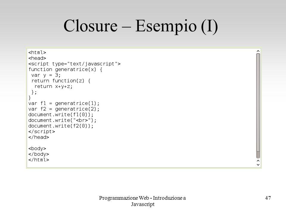 Programmazione Web - Introduzione a Javascript 47 Closure – Esempio (I)