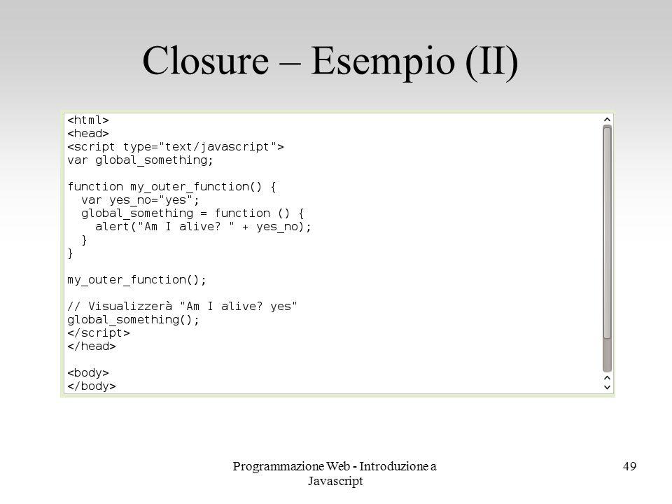 Programmazione Web - Introduzione a Javascript 49 Closure – Esempio (II)