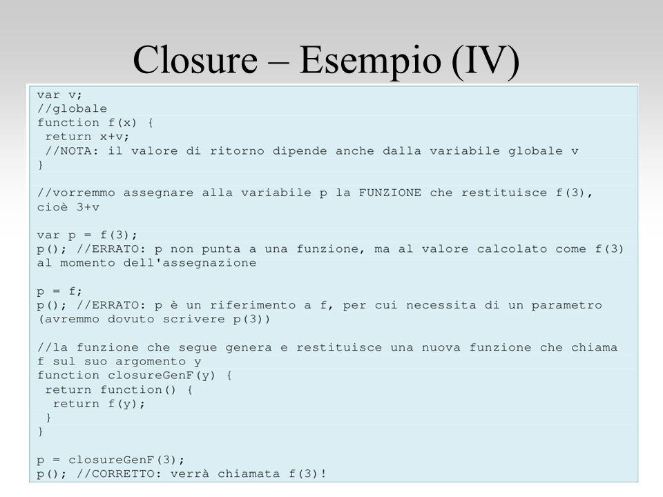 2010/2011Programmazione Web - Introduzione a Javascript 54 Closure – Esempio (IV)