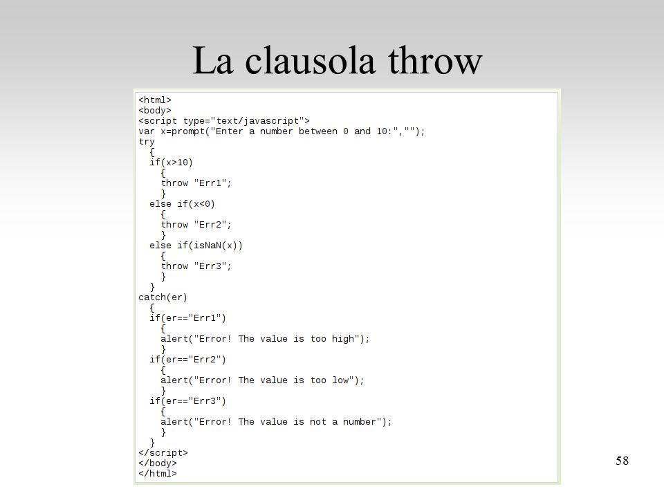 Programmazione Web - Introduzione a Javascript 58 La clausola throw