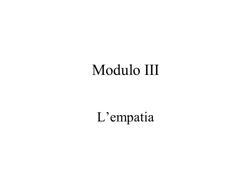 Modulo III L'empatia