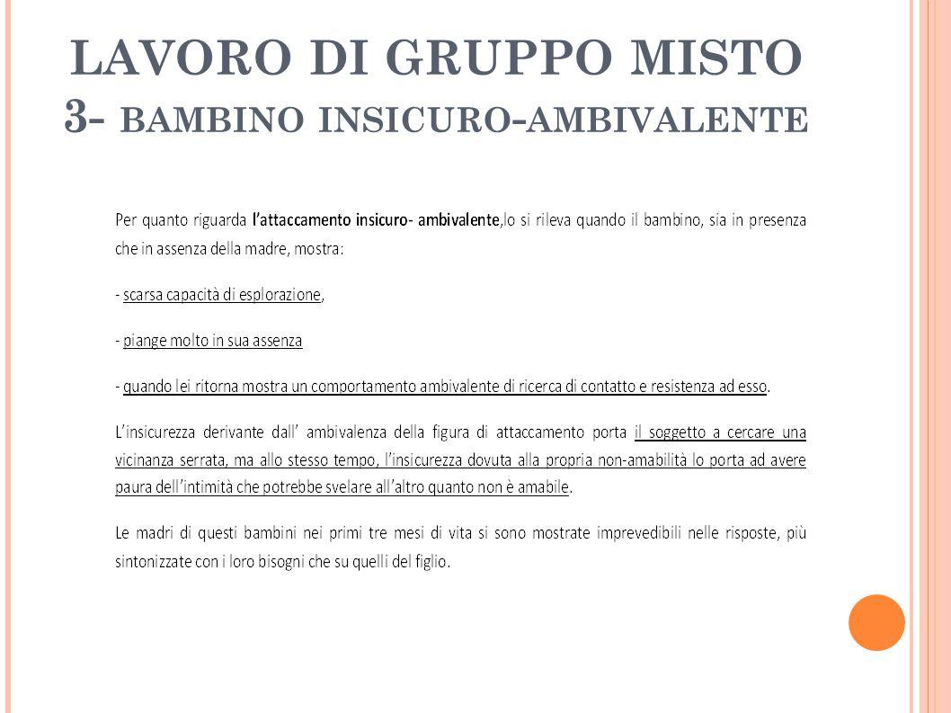 LAVORO DI GRUPPO MISTO 3- BAMBINO INSICURO - AMBIVALENTE
