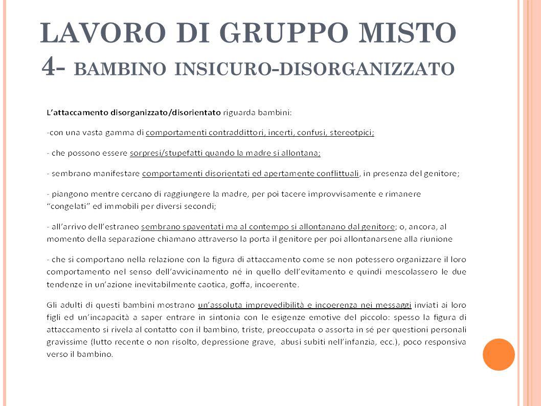 LAVORO DI GRUPPO MISTO 4- BAMBINO INSICURO - DISORGANIZZATO