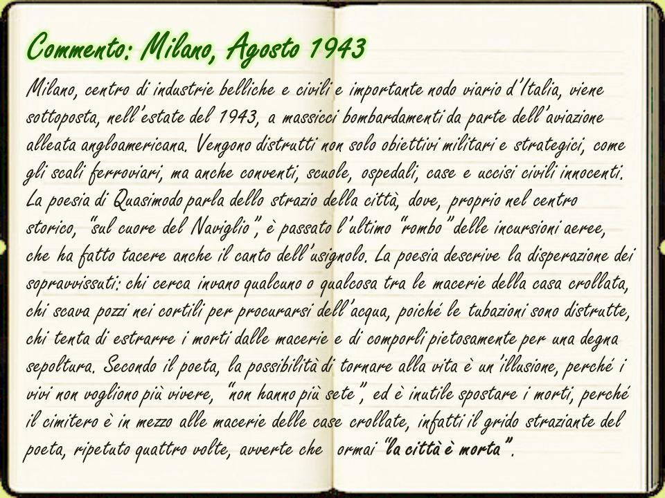 Milano, centro di industrie belliche e civili e importante nodo viario d'Italia, viene sottoposta, nell'estate del 1943, a massicci bombardamenti da p