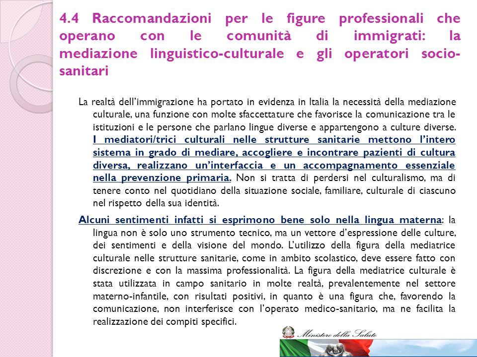 4.4 Raccomandazioni per le figure professionali che operano con le comunità di immigrati: la mediazione linguistico-culturale e gli operatori socio- s
