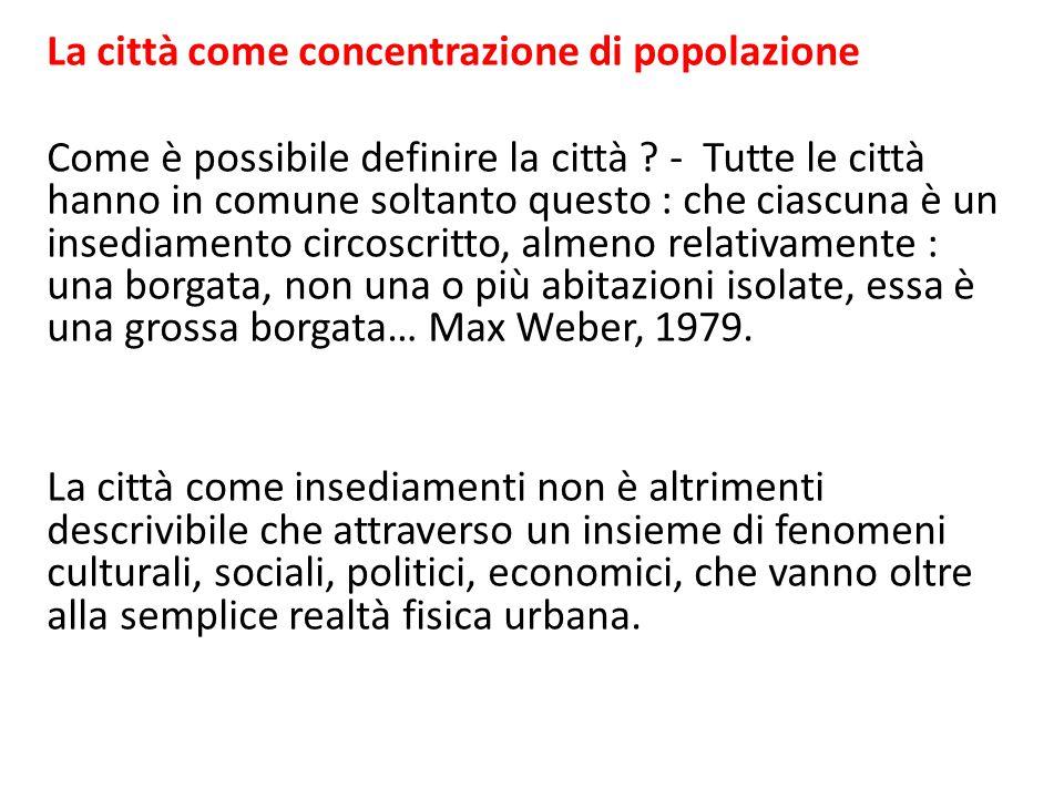 La città come concentrazione di popolazione Come è possibile definire la città .