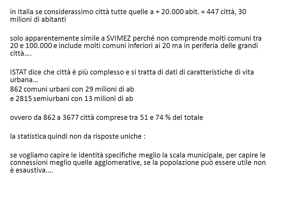 in Italia se considerassimo città tutte quelle a + 20.000 abit.