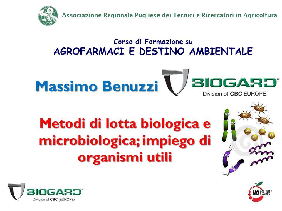 Massimo Benuzzi Metodi di lotta biologica e microbiologica; impiego di organismi utili Corso di Formazione su AGROFARMACI E DESTINO AMBIENTALE