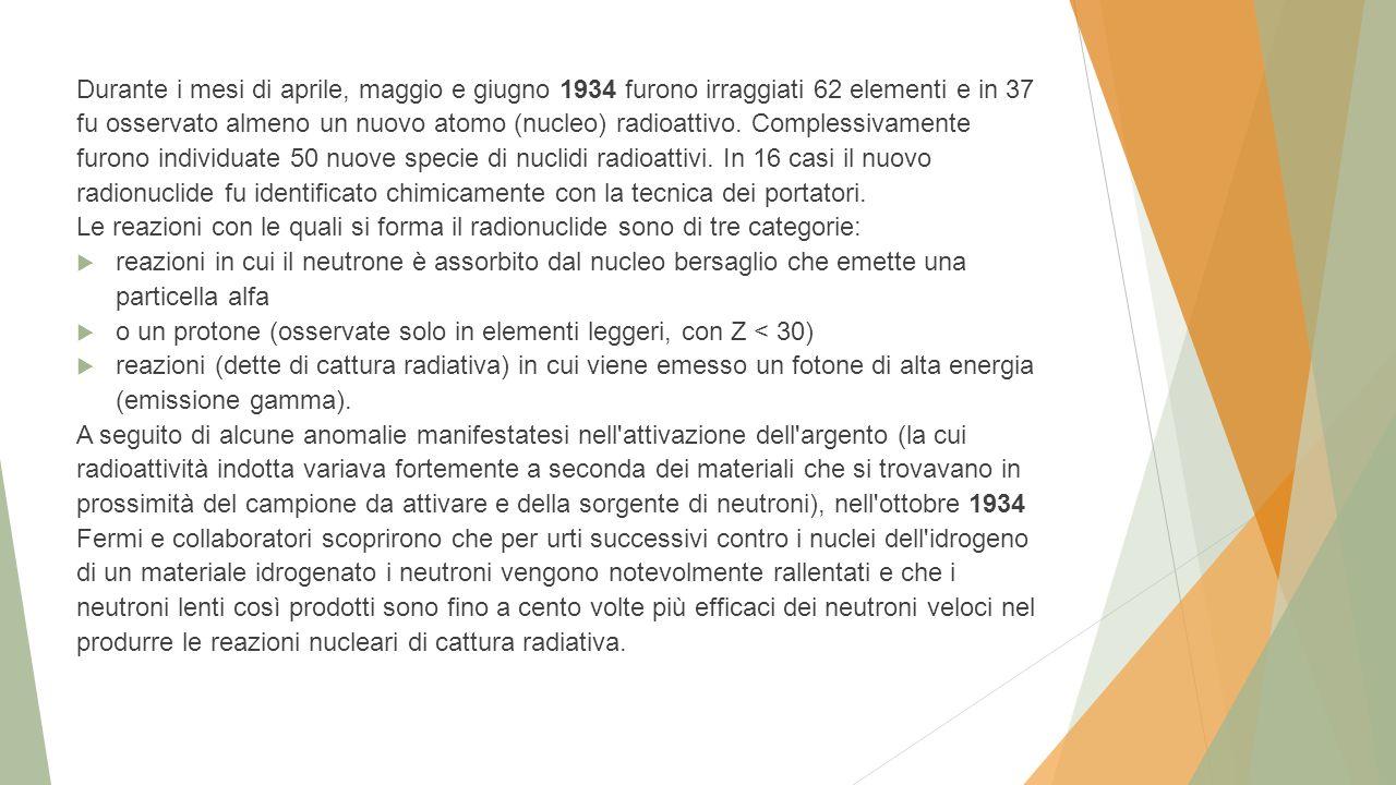 Durante i mesi di aprile, maggio e giugno 1934 furono irraggiati 62 elementi e in 37 fu osservato almeno un nuovo atomo (nucleo) radioattivo. Compless