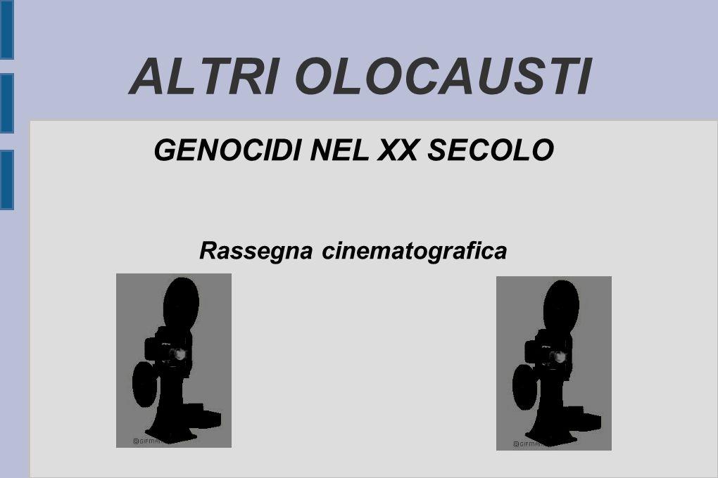 ALTRI OLOCAUSTI GENOCIDI NEL XX SECOLO Rassegna cinematografica