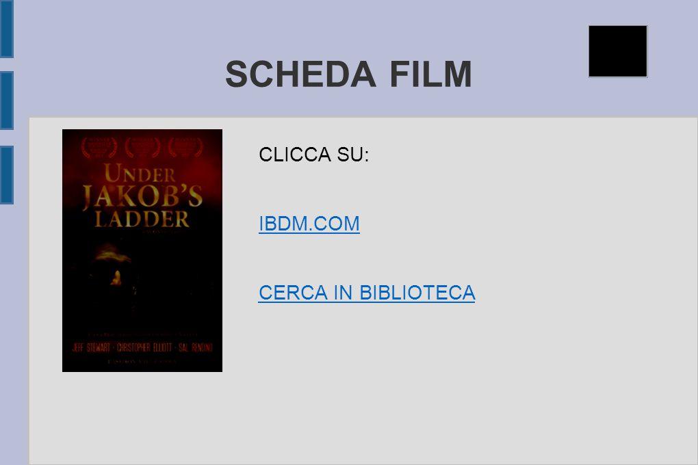 SCHEDA FILM CLICCA SU: IBDM.COM CERCA IN BIBLIOTECA