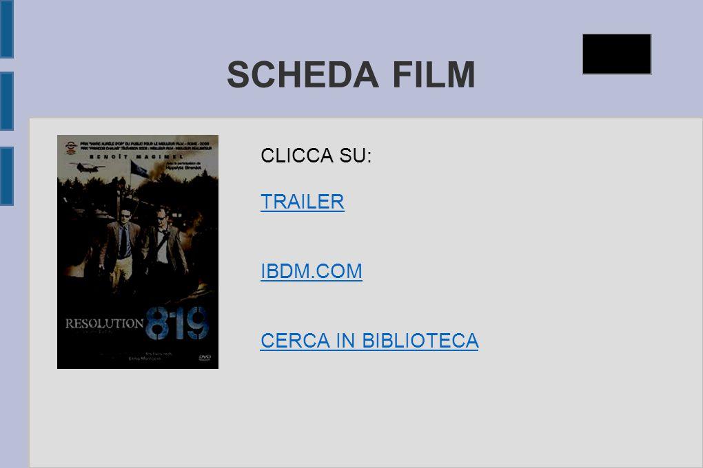 SCHEDA FILM CLICCA SU: TRAILER IBDM.COM CERCA IN BIBLIOTECA