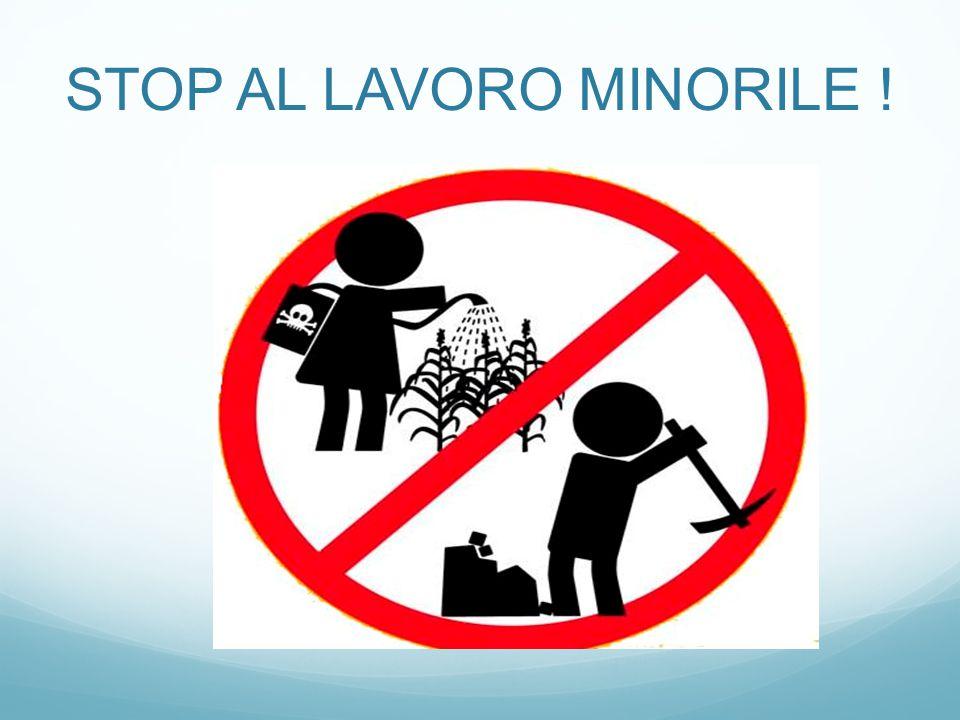 STOP AL LAVORO MINORILE !