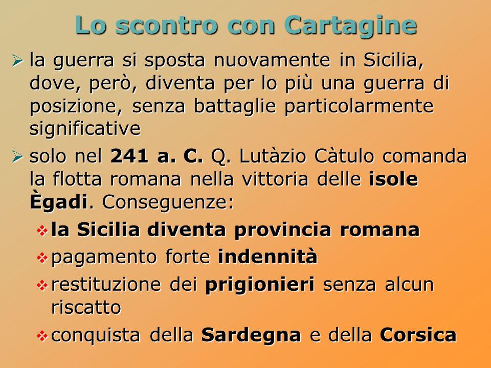  la guerra si sposta nuovamente in Sicilia, dove, però, diventa per lo più una guerra di posizione, senza battaglie particolarmente significative  s