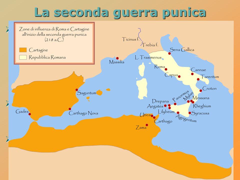 La seconda guerra punica  dopo la prima guerra punica si erano definite in maniera molto chiara le sfere d'influenza fra Roma e Cartagine:  Roma con