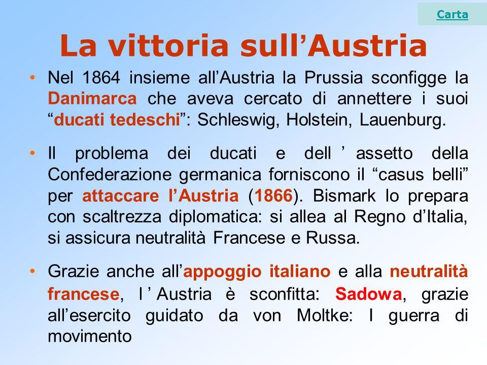 """La vittoria sull ' Austria Nel 1864 insieme all'Austria la Prussia sconfigge la Danimarca che aveva cercato di annettere i suoi """"ducati tedeschi"""": Sch"""