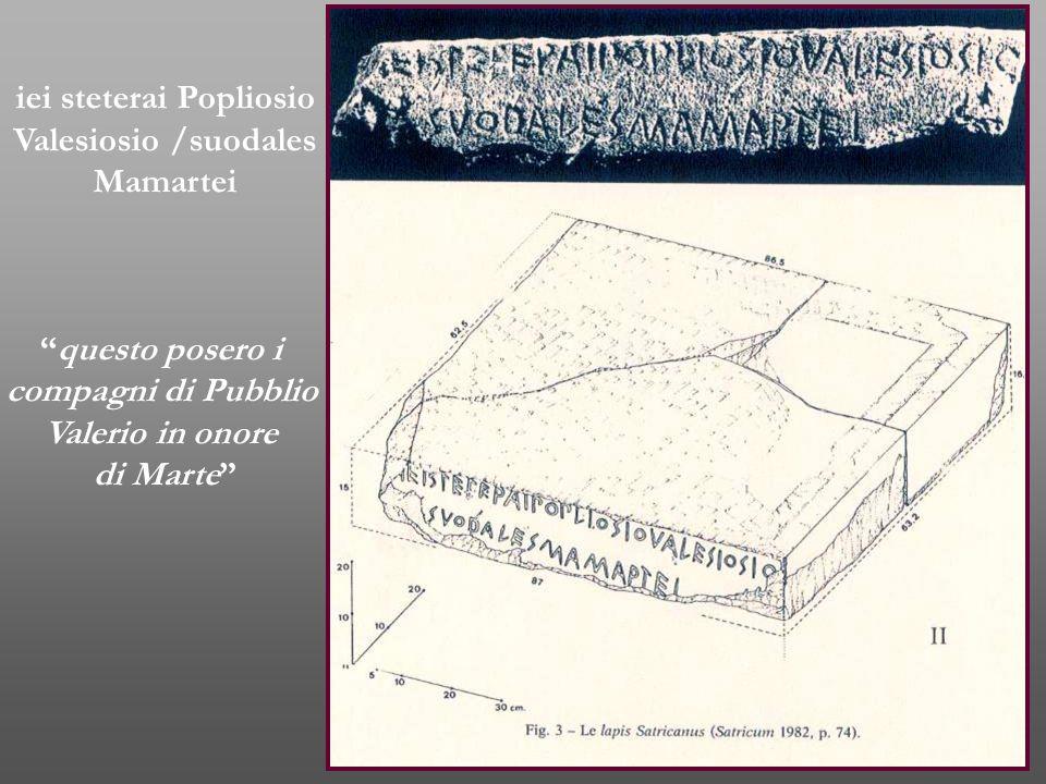 """iei steterai Popliosio Valesiosio /suodales Mamartei """"questo posero i compagni di Pubblio Valerio in onore di Marte"""""""