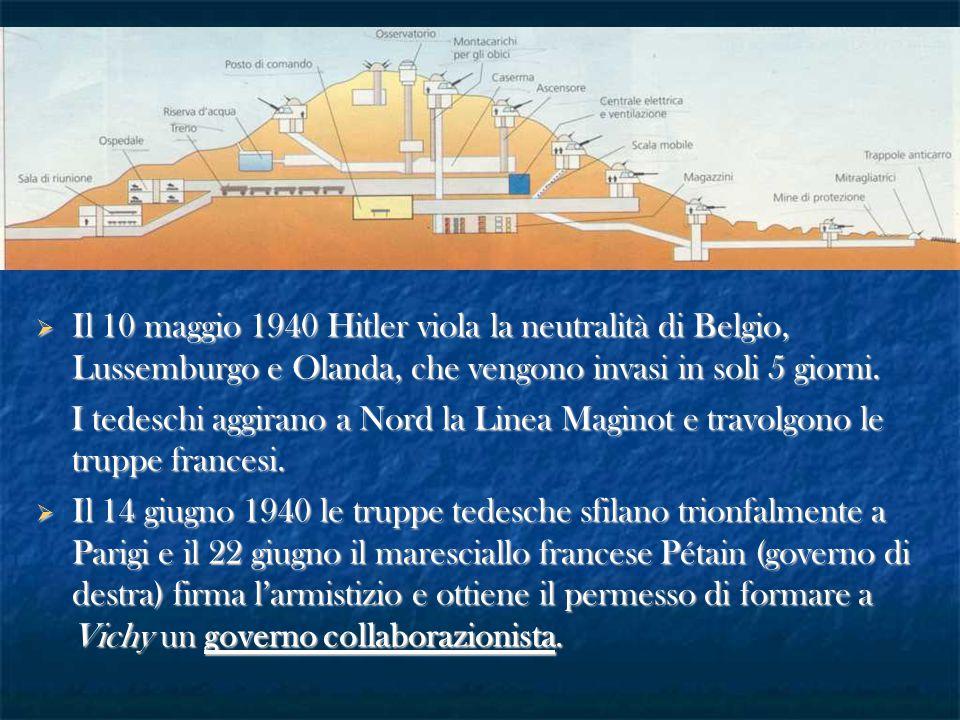  Il 10 maggio 1940 Hitler viola la neutralità di Belgio, Lussemburgo e Olanda, che vengono invasi in soli 5 giorni. I tedeschi aggirano a Nord la Lin
