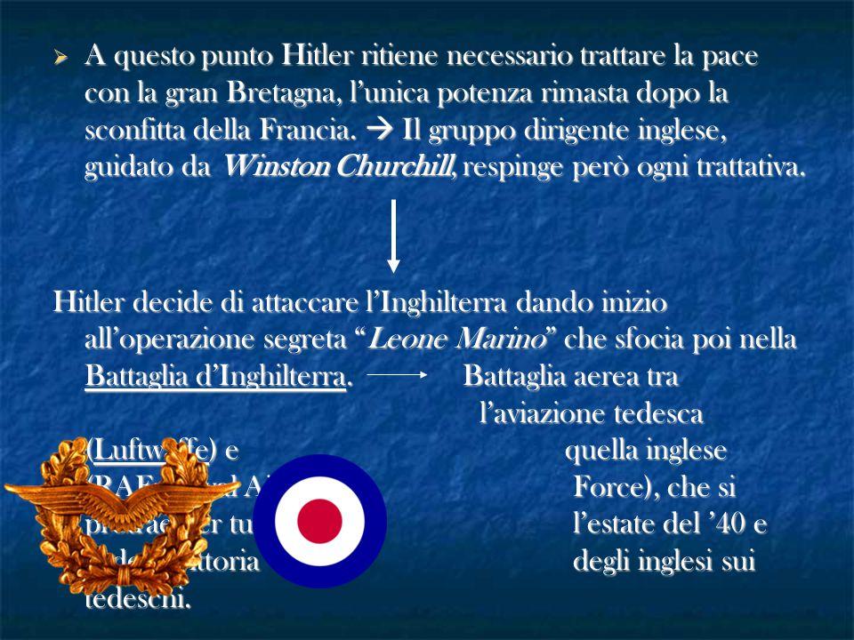  A questo punto Hitler ritiene necessario trattare la pace con la gran Bretagna, l'unica potenza rimasta dopo la sconfitta della Francia.  Il gruppo