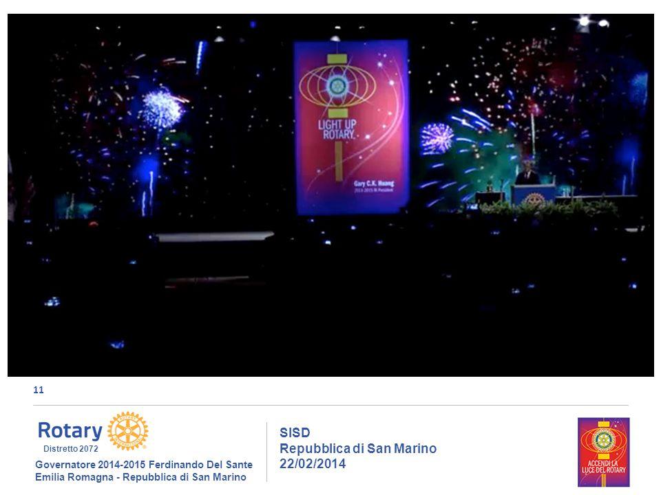 11 SISD Repubblica di San Marino 22/02/2014 Governatore 2014-2015 Ferdinando Del Sante Emilia Romagna - Repubblica di San Marino Distretto 2072