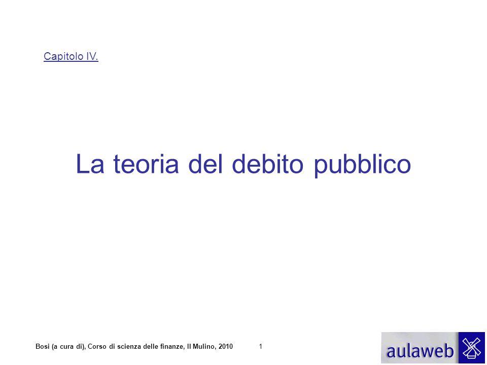 Bosi (a cura di), Corso di scienza delle finanze, Il Mulino, 20102 IL DEBITO PUBBLICO In che senso un debito pubblico crescente costituisce un problema per un'economia.