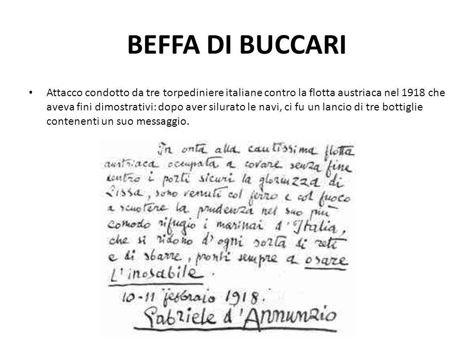 BEFFA DI BUCCARI Attacco condotto da tre torpediniere italiane contro la flotta austriaca nel 1918 che aveva fini dimostrativi: dopo aver silurato le