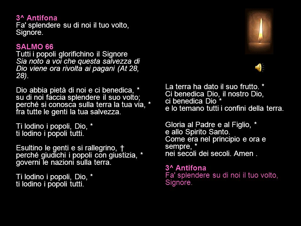3^ Antifona Fa splendere su di noi il tuo volto, Signore.