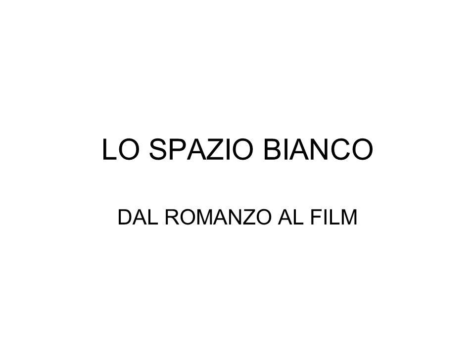 LO SPAZIO BIANCO DAL ROMANZO AL FILM