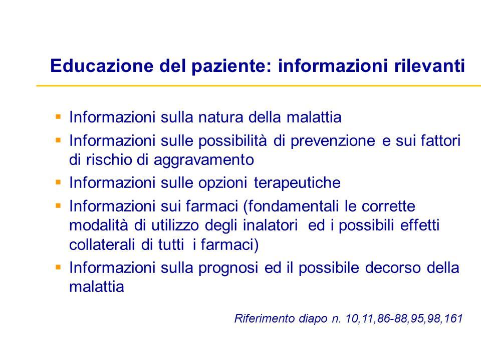  Informazioni sulla natura della malattia  Informazioni sulle possibilità di prevenzione e sui fattori di rischio di aggravamento  Informazioni sul