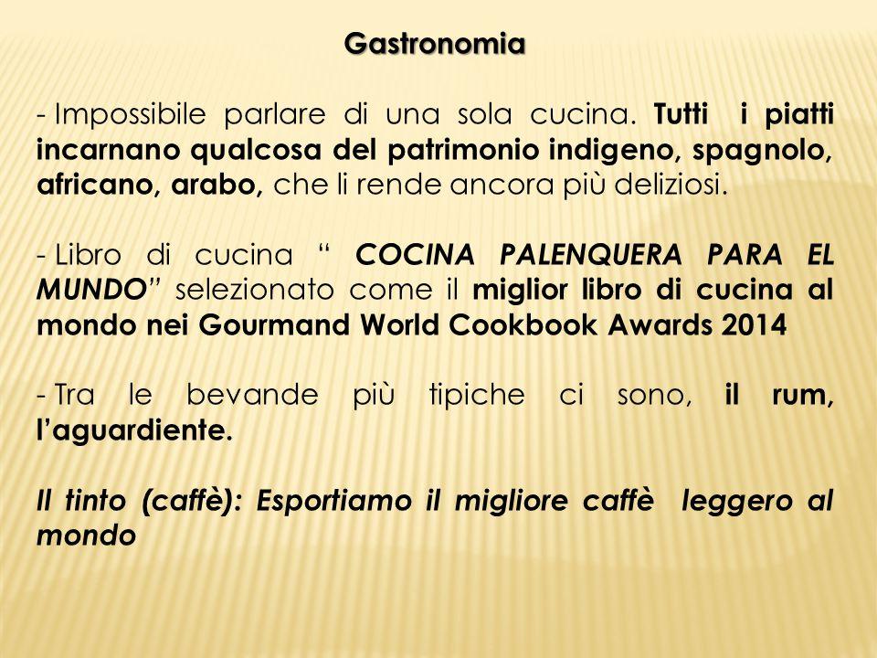 Gastronomia - Impossibile parlare di una sola cucina. Tutti i piatti incarnano qualcosa del patrimonio indigeno, spagnolo, africano, arabo, che li ren
