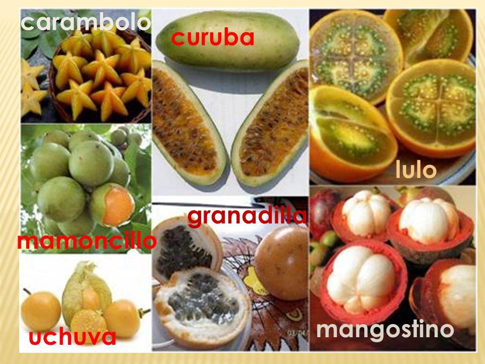 carambolo curuba lulo mamoncillo uchuva granadilla mangostino
