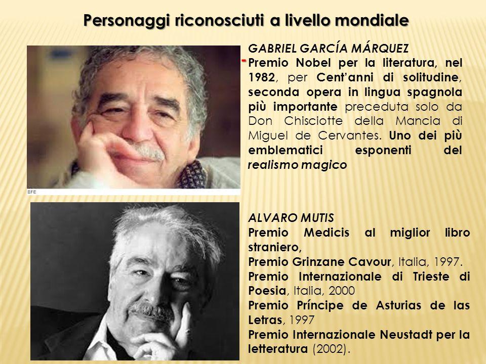 Personaggi riconosciuti a livello mondiale - GABRIEL GARCÍA MÁRQUEZ Premio Nobel per la literatura, nel 1982, per Cent'anni di solitudine, seconda ope