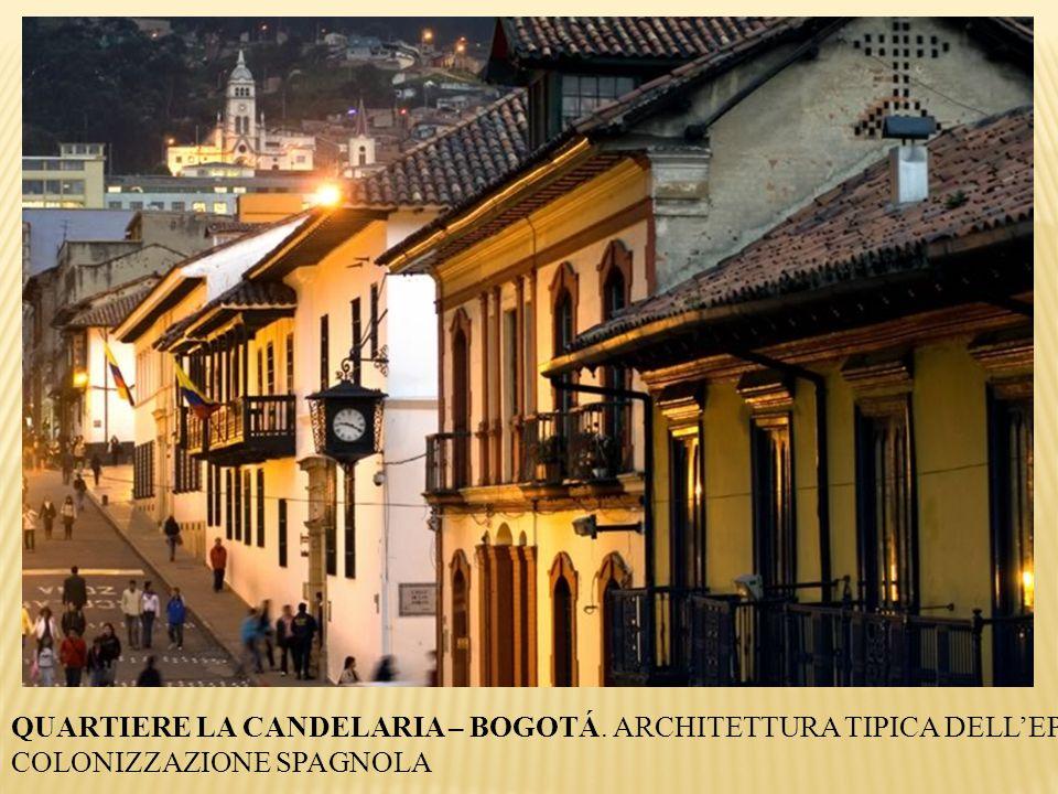 QUARTIERE LA CANDELARIA – BOGOTÁ. ARCHITETTURA TIPICA DELL'EPOCA DELLA COLONIZZAZIONE SPAGNOLA