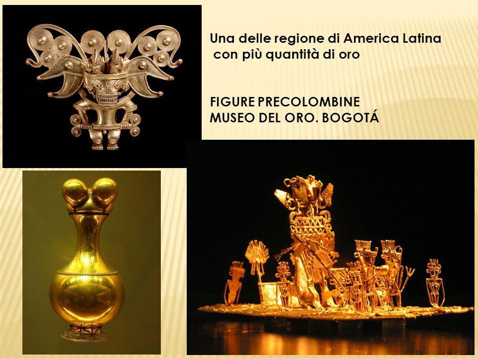 Una delle regione di America Latina con più quantità di oro FIGURE PRECOLOMBINE MUSEO DEL ORO. BOGOTÁ