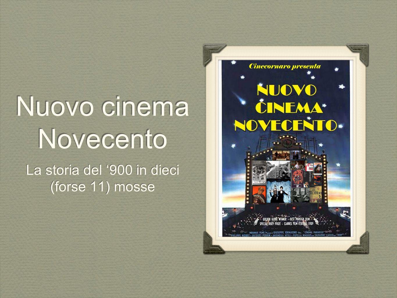Nuovo cinema Novecento La storia del '900 in dieci (forse 11) mosse