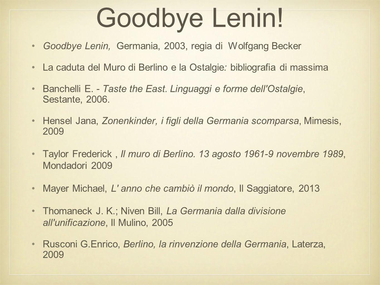 Goodbye Lenin.
