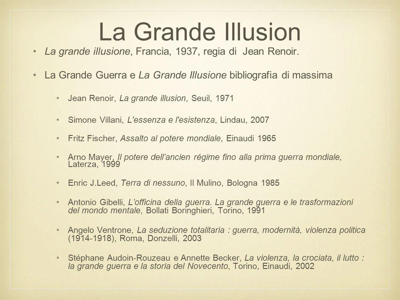 La Grande Illusion La grande illusione, Francia, 1937, regia di Jean Renoir.