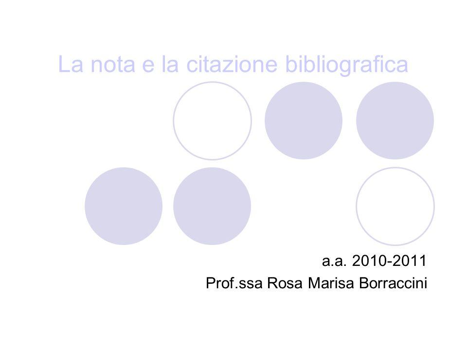 La nota e la citazione bibliografica a.a. 2010-2011 Prof.ssa Rosa Marisa Borraccini